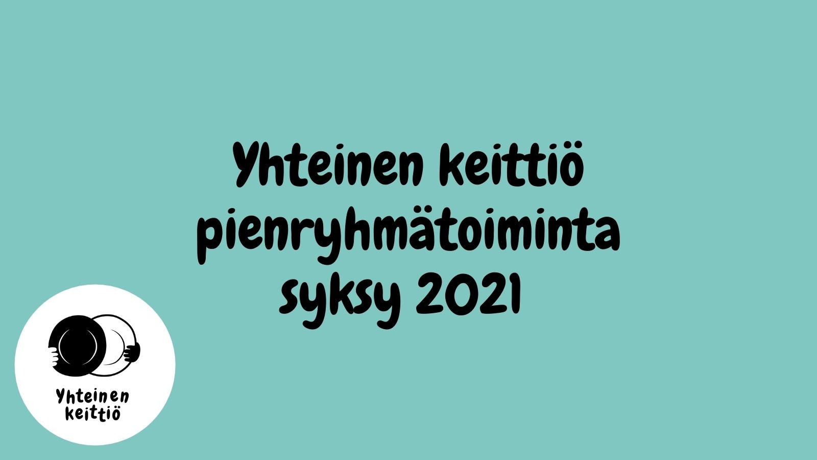 Yhteinen keittiö pienryhmätoiminta syksy 2021 Pori