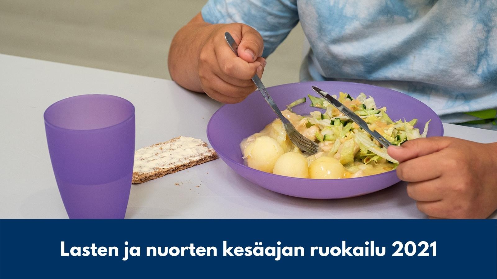 Lasten ja nuorten kesäajan ruokailu 2021