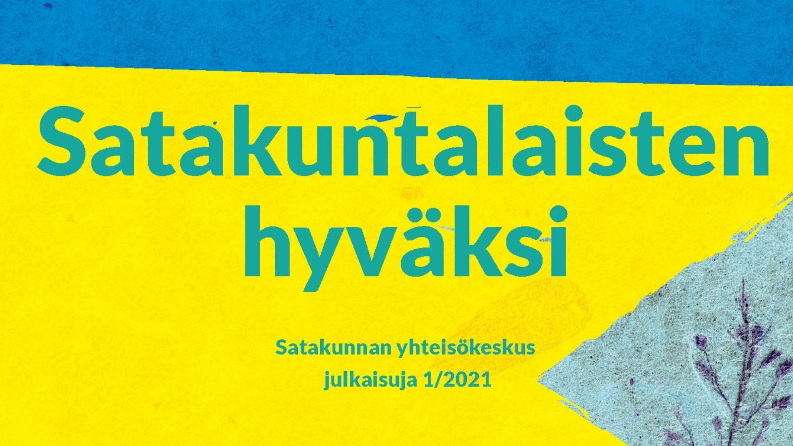 Satakuntalaisten hyväksy Satakunnan yhteisökeskus julkaisuja 1/2021